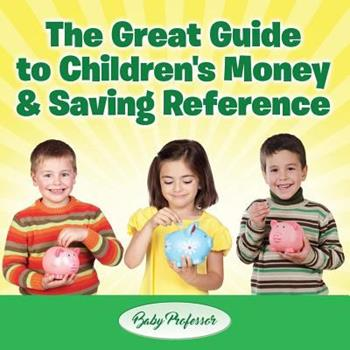 Paperback The Great Guide to Children's Money & Saving Reference Book