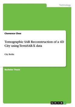 Paperback Tomographic SAR Reconstruction of a 4D City using TerraSAR-X data: City Berlin Book
