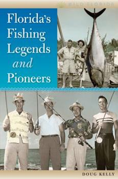 Hardcover Florida's Fishing Legends and Pioneers Book