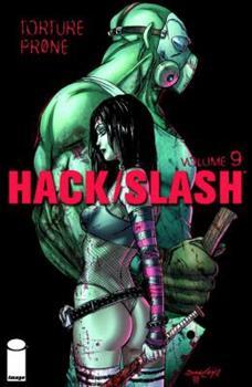 Hack Slash Volume 9: Torture Prone TP - Book #9 of the Hack/Slash #0