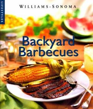 Backyard Barbecue (Williams-Sonoma Lifestyles , Vol 11, No 20) 0737020113 Book Cover