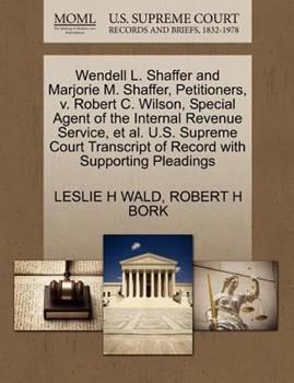 Paperback Wendell L. Shaffer and Marjorie M. Shaffer, Petitioners, V. Robert C. Wilson, Special Agent of the Internal Revenue Service, et Al. U. S. Supreme Court Book