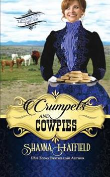 Crumpets and Cowpies - Book #1 of the Baker City Brides