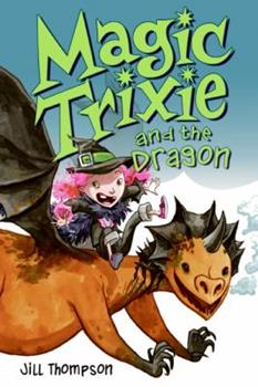 Magic Trixie and the Dragon 006117050X Book Cover