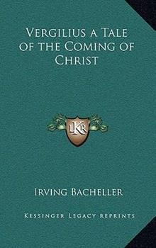 Hardcover Vergilius a Tale of the Coming of Christ Book