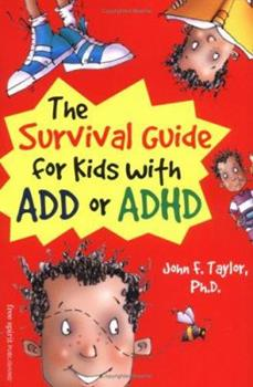Paperback The Survival Guide for Kids with ADD or ADHD Book