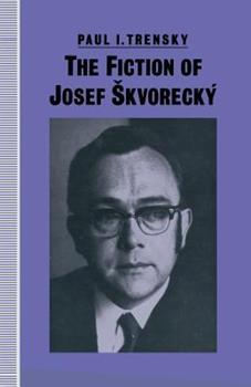 The Fiction of Josef Skvoreck� 1349215333 Book Cover