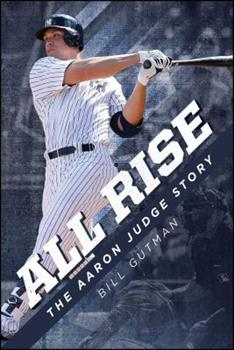 All Rise – The Aaron Judge Story 1682617041 Book Cover