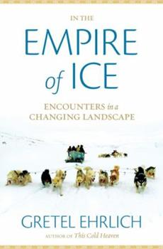 In the Empire of Ice: Encounters in a Changing Landscape 1426205740 Book Cover