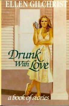 Drunk with Love 0316313114 Book Cover