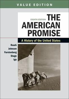 The American Promise, Value Edition, Combined Volume: A History of the United States 1319061982 Book Cover