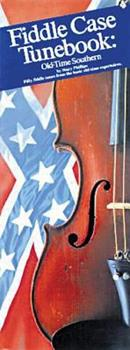 Fiddle Case Tunebook: Old-Time Southern (Fiddle) 0825625440 Book Cover
