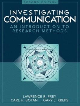 Investigating Communication: An Introduction to Research Methods (2nd Edition) 0135034264 Book Cover
