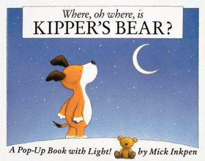 Where, Oh Where, Is Kipper's Bear?: A Pop-Up Book with Light! - Book  of the Kipper the Dog