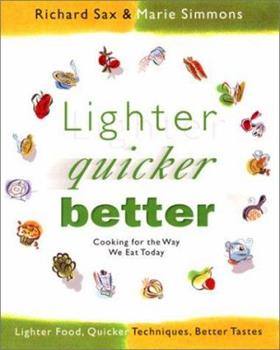 Lighter, Quicker, Better: Cooking for the Way We Eat Today 0688177611 Book Cover