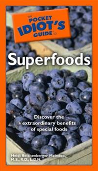 The Pocket Idiot's Guide to Superfoods - Book  of the Pocket Idiot's Guide