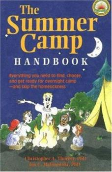 Paperback The Summer Camp Handbook: Everything You Need to Find, Choose and Get Ready for Overnight Camp-and Skip the Homesickness Book