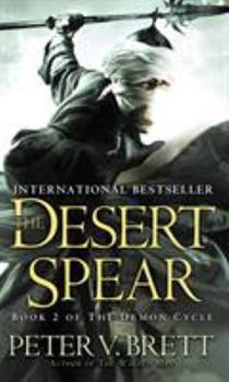 The Desert Spear - Book #2 of the Demon Cycle