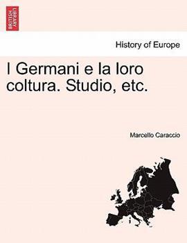 Paperback I Germani E la Loro Coltura Studio, Etc Book