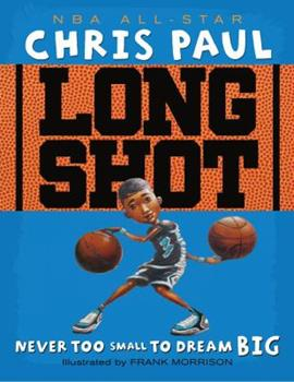 Long Shot: Never Too Small to Dream Big 1416950796 Book Cover