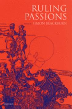 Ruling Passions: A Theory of Practical Reasoning 0199241392 Book Cover