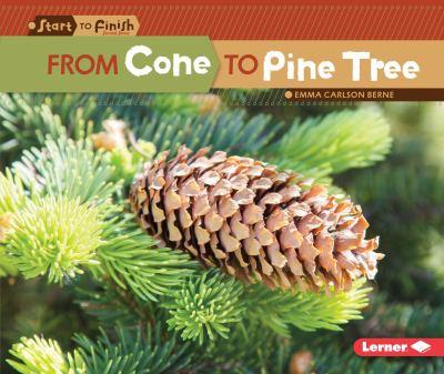 From Cone to Pine Tree from Cone to Pine Tree - Book  of the Start to Finish, Second Series