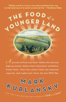 The Food of a Younger Land: The WPA's Portrait of Food in Pre-World War II America 1594488657 Book Cover