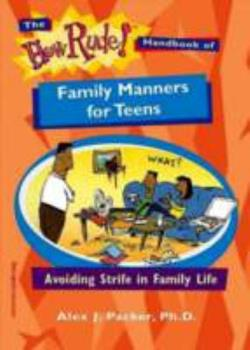 The How Rude! Handbook of Family Manners for Teens: Avoiding Strife in Family Life 1575421631 Book Cover