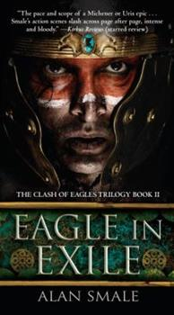 Eagle in Exile - Book #2 of the Clash of Eagles