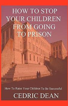 Paperback How To Stop Your Children From Going To Prison Book