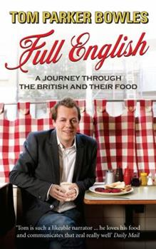 Full English: A Journey through the British and their Food 0091926688 Book Cover