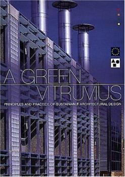 Paperback A Green Vitruvius : Principles and Practice of Sustainable Architectural Design Book