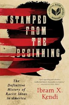 Stamped from the Beginning: The Definitive History of Racist Ideas in America 1568585985 Book Cover