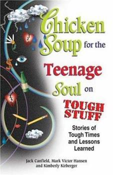 Paperback Chicken Soup for the Teenage Soul on Tough Stuff : Stories of Tough Times and Lessons Learned Book