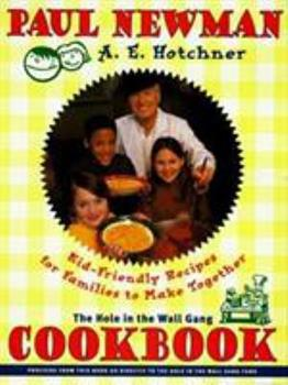 Hole in the Wall Gang Cookbook: Kid-Friendly Recipes for Families to Make Together 0684848430 Book Cover
