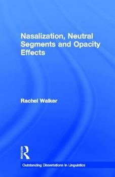 Nasalization, Neutral Segments and Opacity Effects - Book  of the Outstanding Dissertations in Linguistics