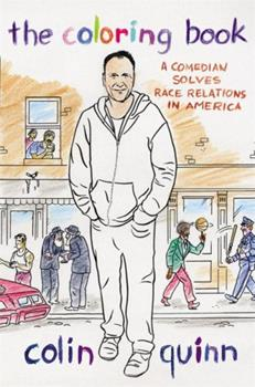 Hardcover The Coloring Book: A Comedian Solves Race Relations in America Book