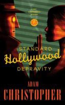Standard Hollywood Depravity - Book #1.5 of the Ray Electromatic Mysteries