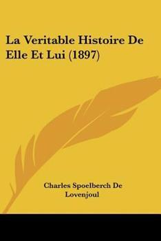 Paperback La Veritable Histoire de Elle et Lui Book