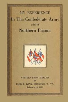 My Experience in the Confederate Army and in Northern Prisons 034453104X Book Cover