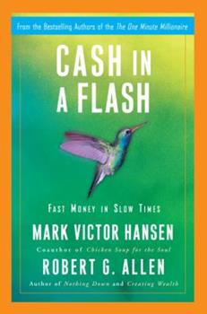 Cash in a Flash: Fast Money in Slow Times 0307453308 Book Cover