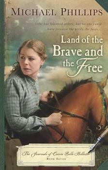 Land of the Brave and the Free - Book #7 of the Journals of Corrie Belle Hollister