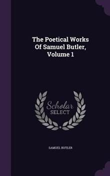 The Poetical Works of Samuel Butler ..., Volume 1 1343200806 Book Cover
