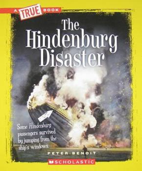 The Hindenburg Disaster - Book  of the A True Book