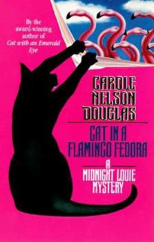 Cat in a Flamingo Fedora - Book #7 of the Midnight Louie