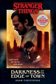 Darkness on the Edge of Town - Book #2 of the Stranger Things