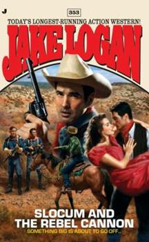 Slocum and the Rebel Cannon - Book #353 of the Slocum