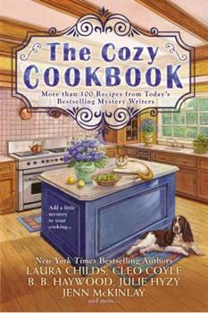 The Cozy Cookbook: More Than 100 Recipes from Today's Bestselling Mystery Authors 0425277860 Book Cover