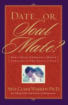 Paperback Date...or Soul Mate? How To Know If Someone Is Worth Pursuing In Two Dates Or Less Book