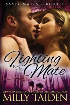 Fighting for Her Mate - Book #5 of the Sassy Mates
